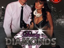 02.03.2013 – DIRRTY DIAMONDS