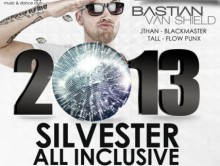 31.12.SILVESTER 2012/13 *ALL INCLUSIVE* BASTIAN V. SHIELD