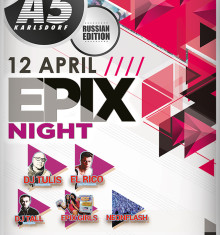 12.04.2014 ✪ EPIX Night @ A5 Karlsdorf ✪