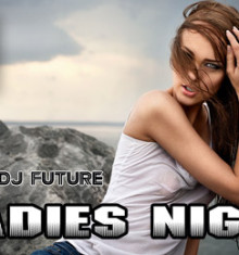 05.07.2014  LADIES NIGHT !!!