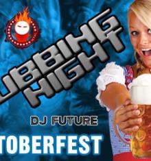 11.10.2014 OktoberFest Clubbing Night !!!