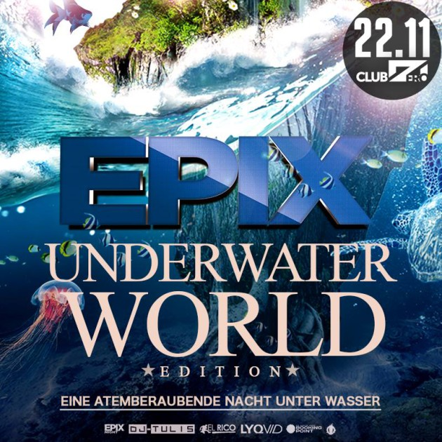 22.11.2014 ✯ EPIX ✯ UNDERWATER WORLD ✯Club Zero !!!