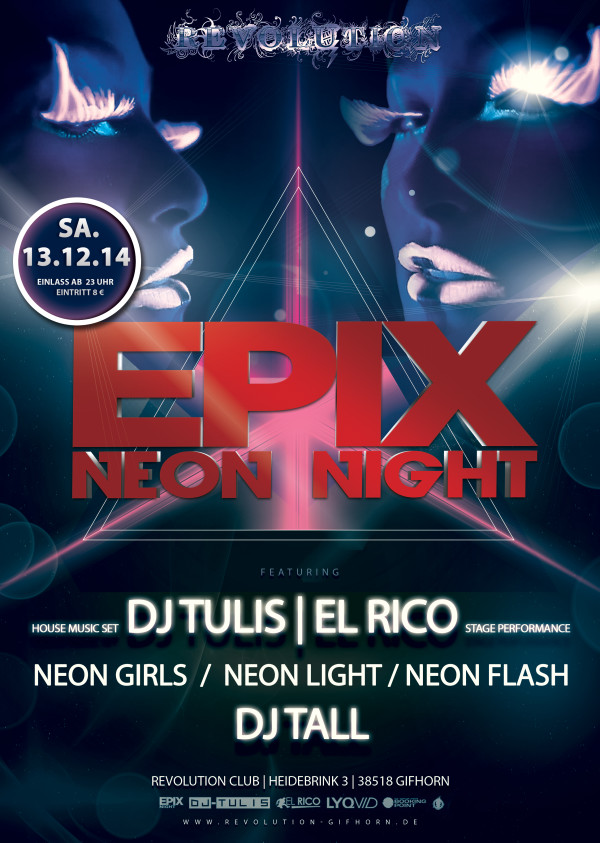 13.12.2014 Epix Neon Night Revolution Club Gifhorn !!!