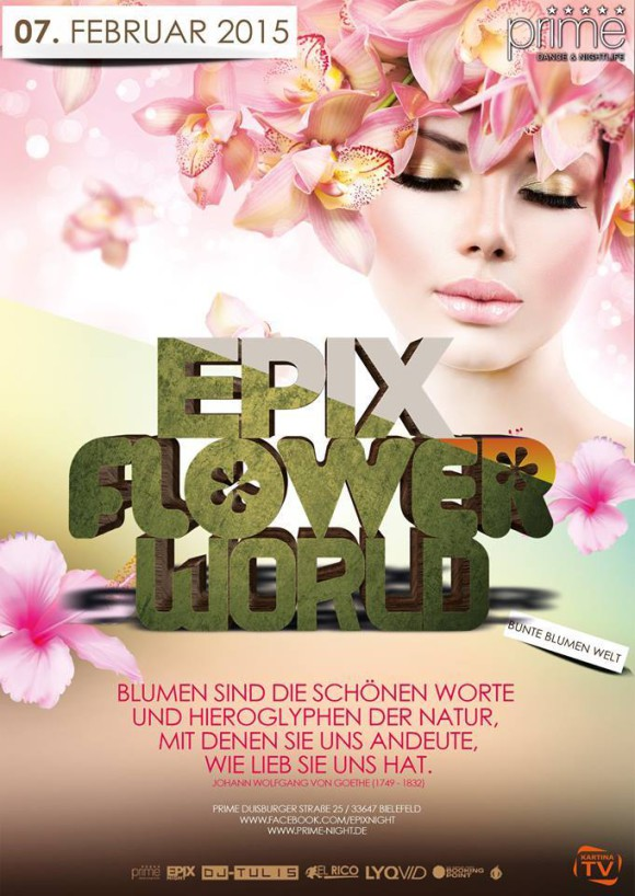 07.02.2015 EPIX – FLOWER WORLD !!!