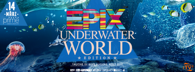 14.03.2015  EPIX – UNDERWATER WORLD !!!