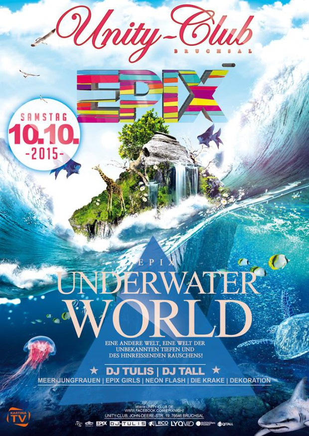 10.10.2015 EPIX-NIGHT Underwater World Edition im Unity Club !!