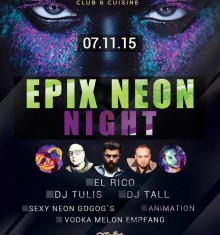 07.11.2015 EPIX NEON NIGHT im Platinum Club & Cuisine !!!